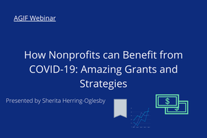 Recorded Webinar: How Nonprofits can Benefit from COVID-19_ Amazing Grants and Strategies