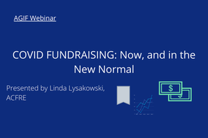 Recorded Webinar: COVID FUNDRAISING: Now, and in the New Normal